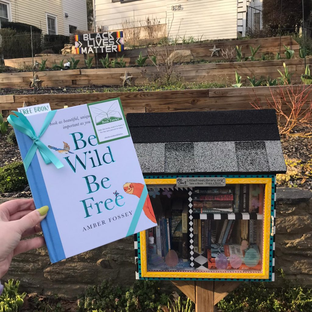 At a Little Free Library - Book fairies around the states hide Be Wild Be Free by Amber Fossey